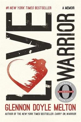Book Love Warrior (oprah's Book Club): A Memoir by Glennon Doyle