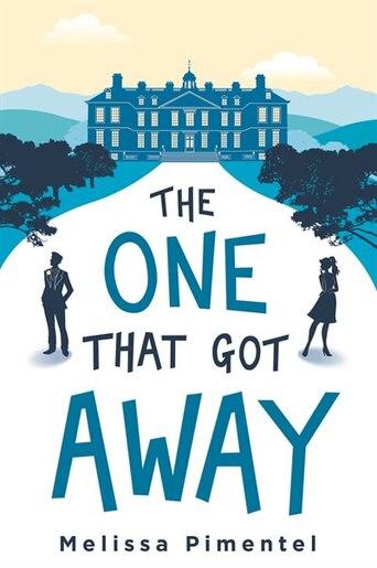 The One That Got Away: A Novel by Melissa Pimentel