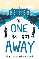 The One That Got Away: A Novel