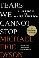 Book Tears We Cannot Stop: A Sermon To White America by Michael Eric Dyson