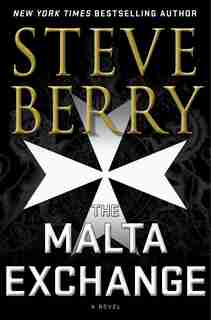 The Malta Exchange: A Novel by Steve Berry