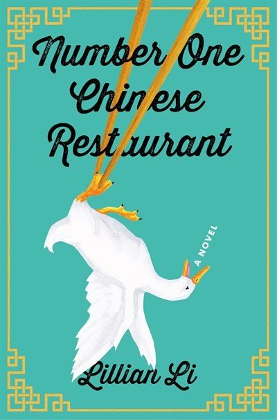 Number One Chinese Restaurant: A Novel by Lillian Li