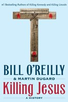 Book Killing Jesus: A History by Bill O'reilly