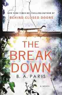 BREAKDOWN: A Novel by B. A. Paris