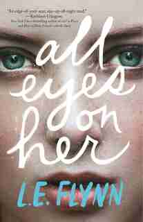 All Eyes On Her by L.e. Flynn