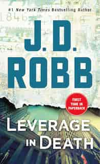 Leverage In Death: An Eve Dallas Novel (in Death, Book 47) by J. D. Robb