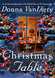 The Christmas Table: A Novel by Donna Vanliere