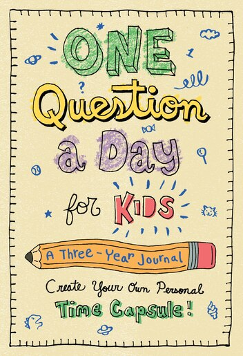 One Question A Day For Kids: A Three-year Journal: Create Your Own Personal Time Capsule de Aimee Chase