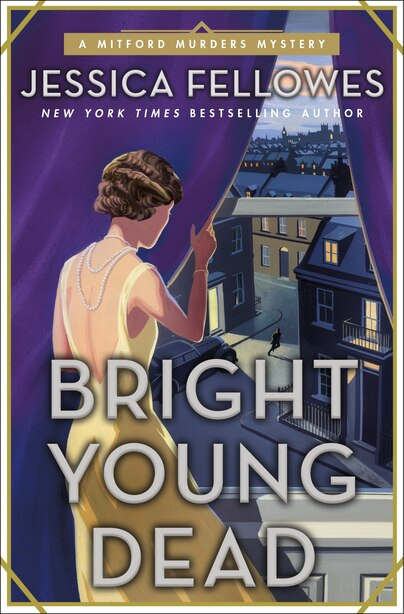 Bright Young Dead: A Mitford Murders Mystery by JESSICA FELLOWES