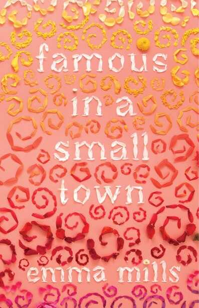 Famous In A Small Town by Emma Mills