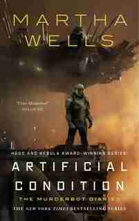 Artificial Condition: The Murderbot Diaries by Martha Wells