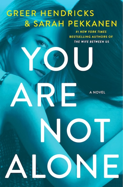 You Are Not Alone: A Novel by GREER Hendricks