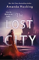 The Lost City: The Omte Origins (from The World Of The Trylle)