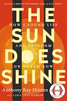 The Sun Does Shine: How I Found Life And Freedom On Death Row (oprah's Book Club Summer 2018…