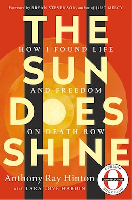 Book The Sun Does Shine: How I Found Life And Freedom On Death Row (oprah's Book Club Summer 2018… by Anthony Ray Hinton