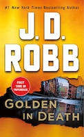 Golden In Death: An Eve Dallas Novel