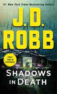 Shadows In Death: An Eve Dallas Novel (in Death, Book 51) by J. D. Robb