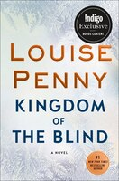 Kingdom of the Blind: Indigo Exclusive Edition: A Chief Inspector Gamache Novel