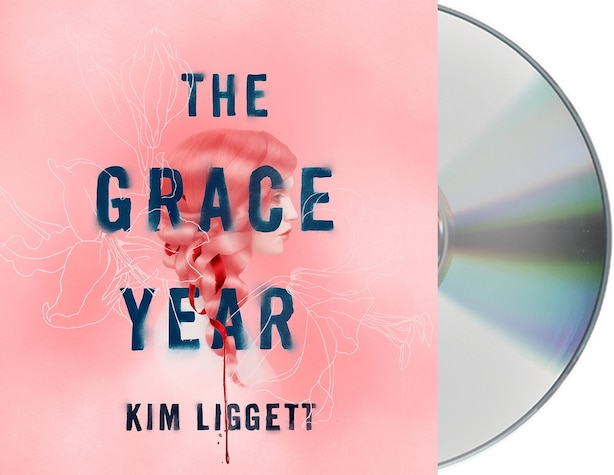 The Grace Year: A Novel by Kim Liggett