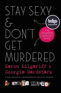 Stay Sexy and Don't Get Murdered Indigo Exclusive Edition: The Definitive How-To Guide by Karen Kilgariff