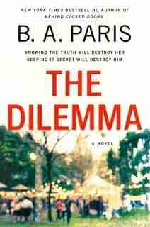 The Dilemma: A Novel by B. A. Paris