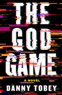 The God Game: A Novel by Danny Tobey