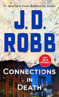 Connections In Death: An Eve Dallas Novel by J. D. Robb