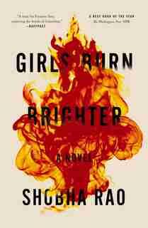 Girls Burn Brighter: A Novel by Shobha Rao