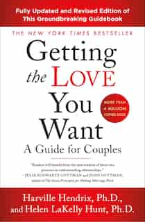 Getting The Love You Want: A Guide For Couples: Third Edition: A Guide For Couples by Harville Hendrix