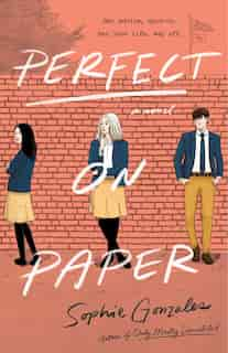 Perfect On Paper: A Novel by Sophie Gonzales
