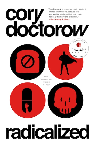Radicalized: Four Tales Of Our Present Moment by Cory Doctorow