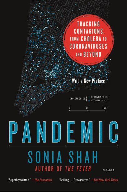 Pandemic: Tracking Contagions, from Cholera to Coronaviruses and Beyond by Sonia Shah