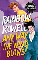 Any Way the Wind Blows: Indigo Exclusive Edition