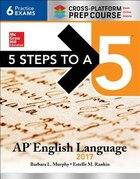 5 Steps to a 5: AP English Language 2017, Cross-Platform Prep Course