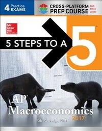 5 Steps to a 5: AP Macroeconomics  2017 Cross-Platform Prep Course