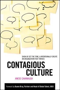 Contagious Culture: Show Up, Set the Tone, and Intentionally Create an Organization that Thrives