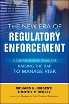 The New Era of Regulatory Enforcement: A Comprehensive Guide for Raising the Bar to Manage Risk