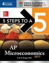 5 Steps to a 5: AP Microeconomics 2017 Cross-Platform Prep Course