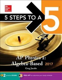 5 Steps to a 5: AP Physics 1: Algebra-Based 2017