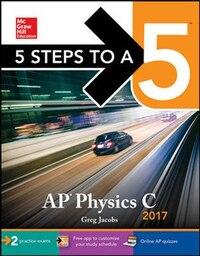 5 Steps to a 5 AP Physics C 2017