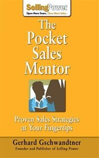 The Pocket Sales Mentor: Proven Sales Strategies at Your Fingertips