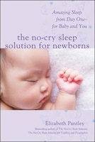 The No-Cry Sleep Solution for Newborns: Amazing Sleep from Day One - For Baby and You: Amazing…