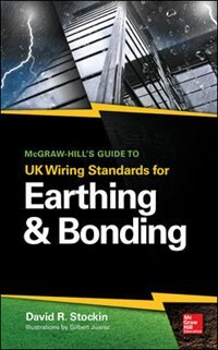 McGraw-Hill's Guide to UK Wiring Standards for Earthing & Bonding