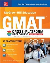 McGraw-Hill Education GMAT 2017 Cross-Platform Prep Course