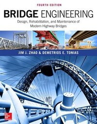 Bridge Engineering: Design, Rehabilitation, and Maintenance of Modern Highway Bridges, Fourth…