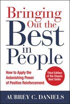 Bringing Out the Best in People: How to Apply the Astonishing Power of Positive Reinforcement…