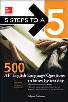 McGraw-Hill Education 5 Steps to a 5: 500 AP English Language Questions to Know by Test Day, Second…