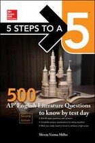 5 Steps to a 5: McGraw-Hill's 500 AP English Literature Questions to Know by Test Day, Second…