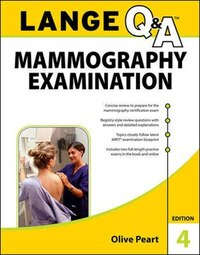 LANGE Q&A: Mammography Examination, 4th Edition