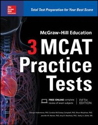 McGraw-Hill Education 3 MCAT Practice Tests, Third Edition